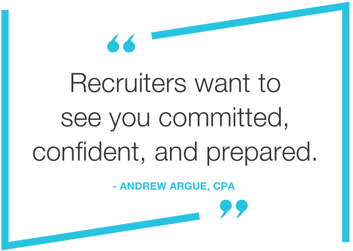 recruiters want to see you committed, confident and prepared