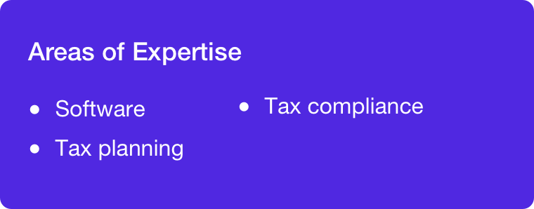 Areas of expertise: Software, tax planning, tax compliance.